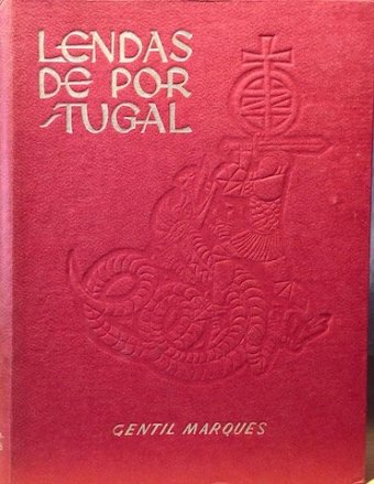 Gentil Marques, Lendas de Portugal, Editorial Universos, Porto, 1962, 5 vol.
