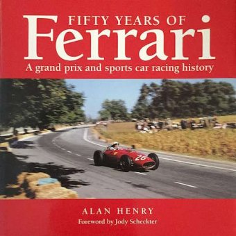 Alan Henry, Fifty years of Ferrari. A grand prix and sports car racing history, Haynes, Somerset, 1997