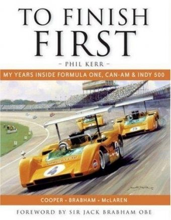 Phil Kerr, To finish first, my years inside formula one, Can-Am and Indy 500, MRP, 2008