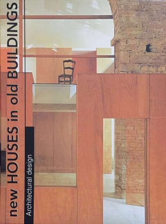 Carles Broto, New houses in old buildings, Monsa, 1998, 239 pp.