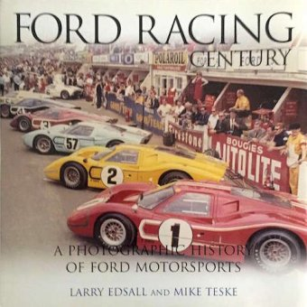 Larry Edsall and Mike Teske, Ford racing century, a photographic history of Ford motorsports, Motorbooks, 2003