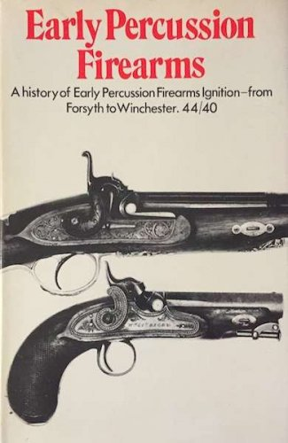 Lewis Winant, Early percussion firearms. A History of Early Percussion Firearms Ignition From Forsyth to winchester 44/40 Spring books, London, 1959