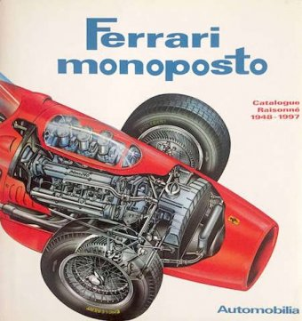 Ferrari monoposto, Catalogue Raisonné, 1948-1997, Automobilia, Bruno Alfieri Publisher, Firenze, 1997,…