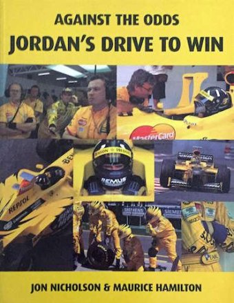 Jon Nicholson, Maurice Hamilton, Against the odds, Jordan's drive to win, Macmillan, , London, 1998