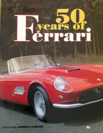 50 years of Ferrari, Edited by Andrea Curami, Motorbooks International, 1997