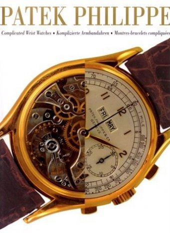 Paolo De Vecchi, Giampiero Negretti, Patek Philippe, Complicated Wrist Watches  Konemann UK, 1999