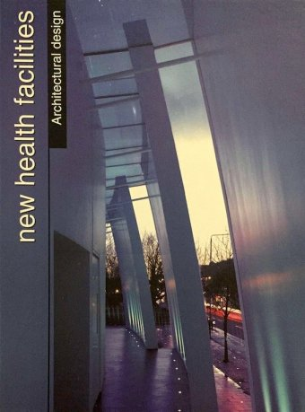 Arian Mostaedi, New Health Facilities (Architectural Design), Links, 2001, 239 pp.