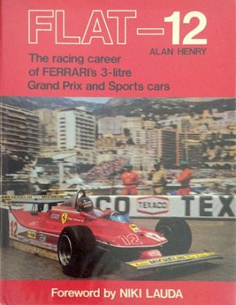 Alan Henry, Flat-12, The racing career of Ferrari's 3 litre Grand Prix and Sport Cars, Foreword by Niki…