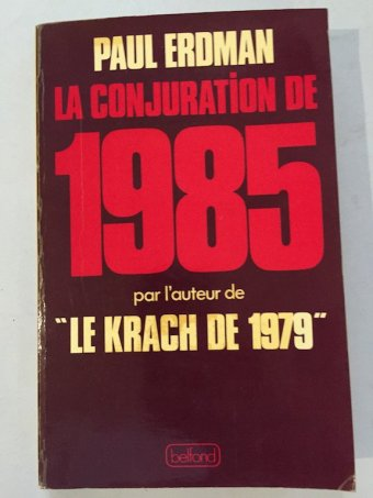 Paul Erdman, La conjuration de 1985, Belfond, Paris, 1982