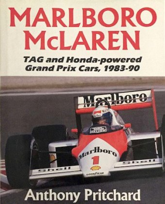 Anthony Pritchard, Marlboro McLaren, TAG and Honda-powered Grand Prix cars, 1983-1990, Aston Publications, 1990