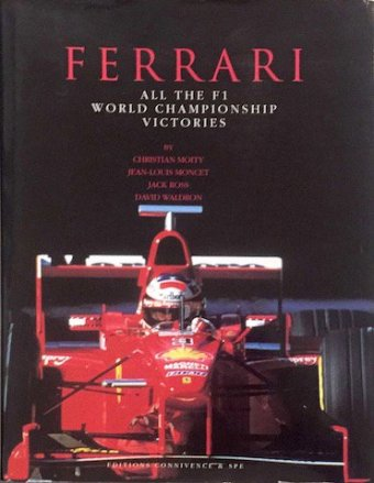 Christian Moity, Jean-Louis Moncet, Jack Ross and David Waldron, Ferrari, all the F1 World Championship…